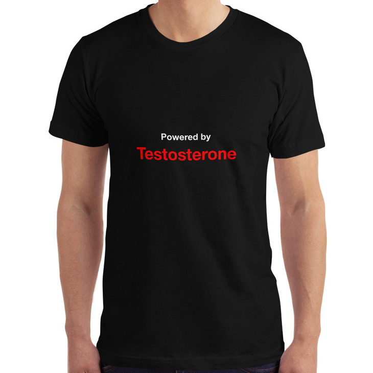 Powered by Testosterone T-Shirt | Drawk Kwast